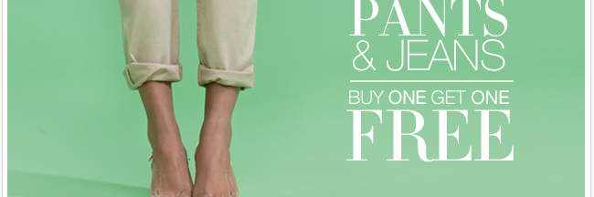 Shop our Spring Sale or our Semi Annual Pant Event!  All Pants and  Jeans are buy one get one free.