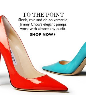 TO THE POINT Sleek, chic and oh so versatile, Jimmy Choo´s elegant pumps work with almost any outfit. SHOP NOW