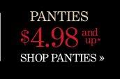 Panties $4.98 and Up*  SHOP PANTIES