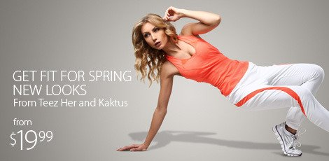get fit for spring new looks from teez her and kaktus