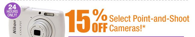 24 HOURS ONLY! 15% OFF Select Point-and-Shoot Cameras!*