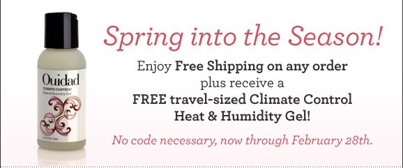 Spring into the Season! Enjoy Free Shipping on any order plus receive a FREE travel-sized Climate Control Heat & Humidity Gel!No code necessary, now through February 28th.