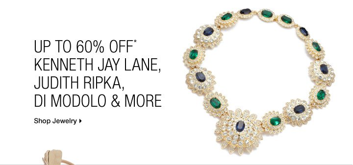 Up To 60% Off* Kenneth Jay Lane, Judith Ripka, Di Modolo & More