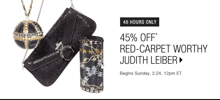 45% Off* Judith Leiber...Shop Now