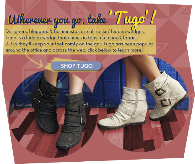 Shop our most popular style: Tugo!