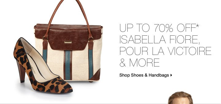 Up To 70% Off* Isabella Fiore, Pour La Victoire & More