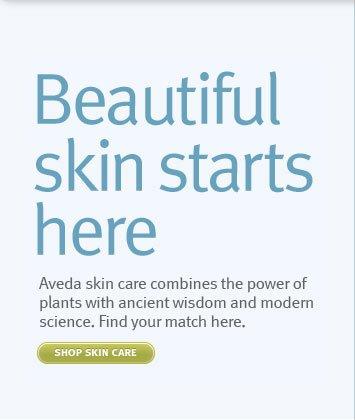 beautiful skin starts here. shop skin care.