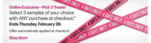 Select 3 Samples of your choice with ANY purchase at checkout*  Ends Thursday, February 28th at 11:59PM EST Shop Now»