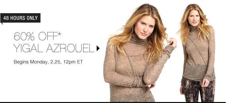 60% Off* Yigal Azrouel...Shop Now