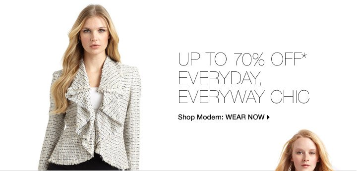 Up To 70% Off* Everyday, Everyway Chic