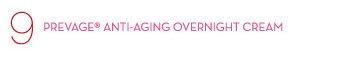 9 - PREVAGE® ANTI-AGING OVERNIGHT CREAM