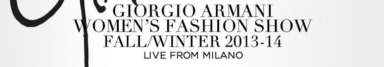 GIORGIO ARMANI - WOMEN'S FASHION SHOW - FALL/WINTER 2013-14 - LIVE DA MILANO