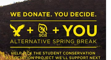 We Donate. You Decide. | AE + SCA + You | Alternative Spring Break | Help Pick The Student Conservation Association Project We'll Support Next