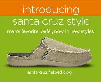 introducing santa cruz style - man's favorite loafer, now in new styles. santa cruz flatbed clog