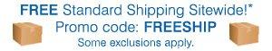 FREE SHIPPING sitewide!* No minimum. Promo code: FREESHIP