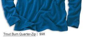 Trout Bum Quarter-Zip |  $98