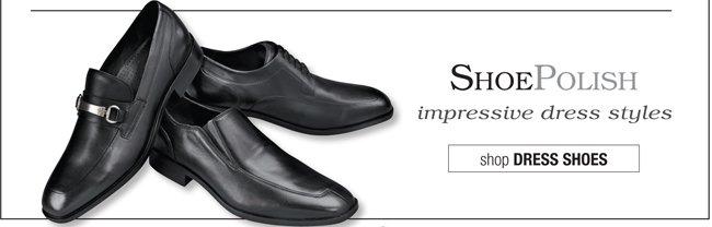 SHOE POLISH | IMPRESSIVE DRESS STYLES | SHOP DRESS SHOES