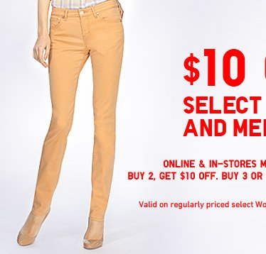 $10 OFF SELECT WOMEN AND MEN PANTS