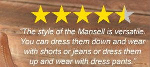 Mansell | 4.5 stars | The style of the Mansell is versatile. You can dress them down and wear with shorts or jeans or dress them up and wear with dress pants.
