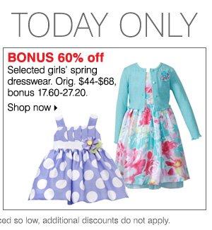 BONUS 60% off Selected girls' spring dresswear. Orig. $44-$68, bonus 17.60-27.20. Shop now