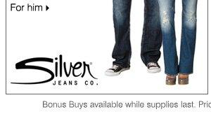 BONUS 30% off Jeans from Silver Jeans Co. Orig. $72-$105, bonus 50.40-73.50. For him