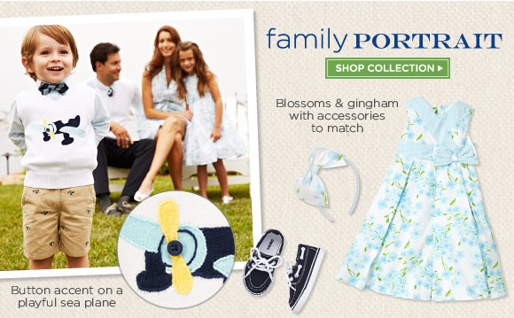 Family Portrait. Button accent on a playful sea plane. Blossoms & gingham with accessories to match. Shop Collection.