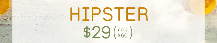 Hipster - $29
