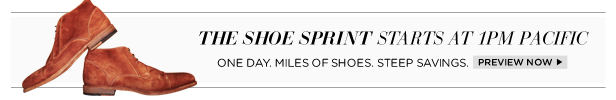The Shoe Sprint starts at 1PM Pacific! One day. Miles of shoes. Steep savings. | Preview Now