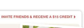 Invite friends & receive a $15 credit!