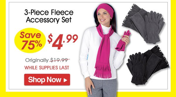 3-Piece Fleece Accessory Set - Save 75% - Now Only $4.99 Limited Time Offer