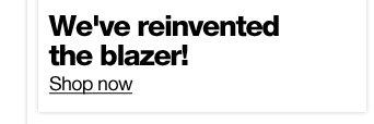 We've reinvented the blazer!