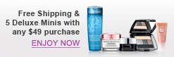Free Shipping & 5 Deluxe Minis with any $49 purchase | ENJOY NOW