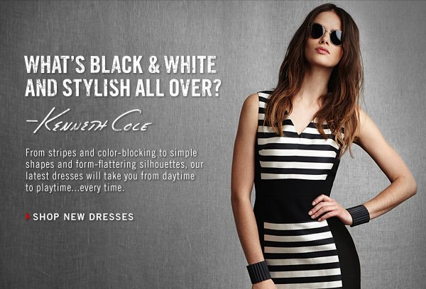 WHAT'S BLACK & WHITE AND STYLISH ALL OVER? SHOP NEW DRESSES