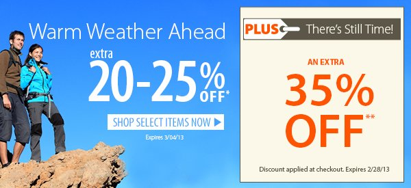 Warm Weather Ahead! An Extra 20-25% OFF Select Items! PLUS There's Still Time! An Extra 35% OFF!