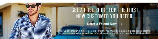 Get a free shirt for the first new customer you refer.