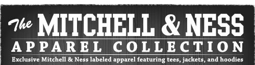 The Mitchell & Ness Apparel Collection