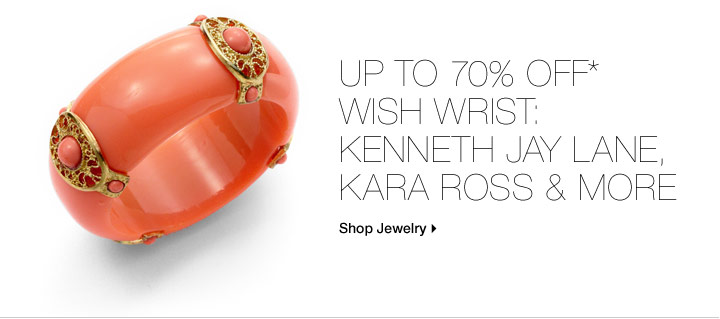 Up To 70% Off* Wish Wrist: Kenneth Jay Lane, Kara Ross & More
