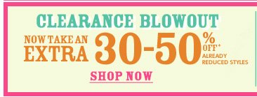 Clearance Blowout - Extra 30-50% Off!