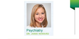 Psychiatry Dr. Josie Howard