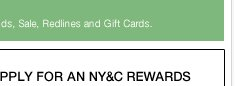 Enjoy an extra 20% off when you open and use your NY&C Rewards Credit Card! Apply now!