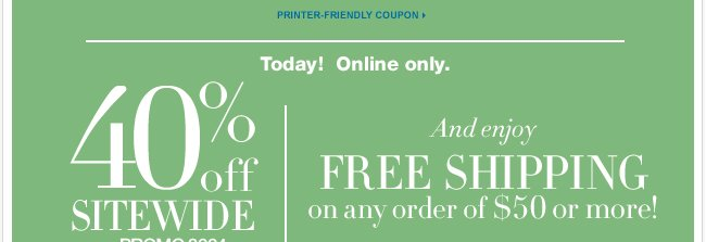 40% off sitewide! Enjoy free shipping on any order of $50 or more - Shop now!