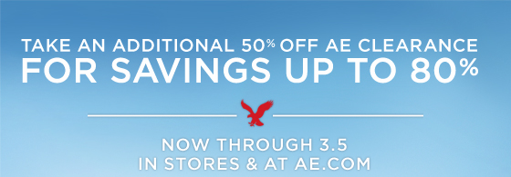 Take An Additional 50% Off AE Clearance For Savings Up to 80% | Now Through 3.5 In Stores & At AE.com