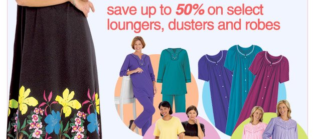 save up to 50% on select loungers, dusters and robes