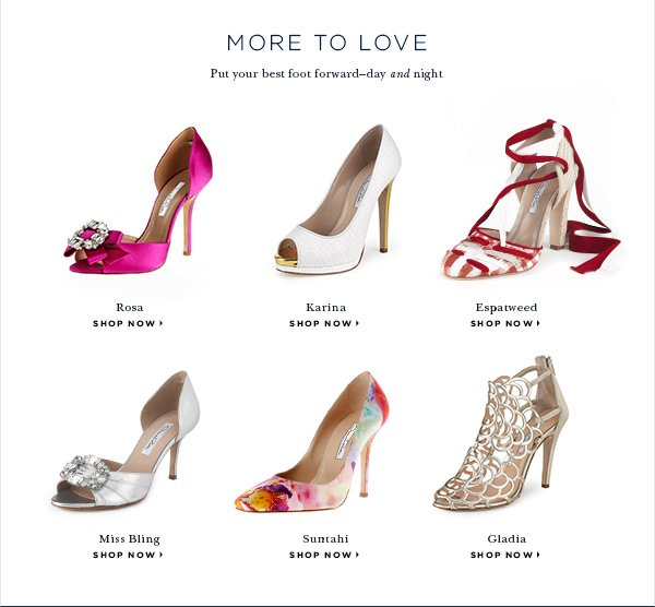 MORE TO LOVE Put your best foot forward–day and night SHOP NOW>