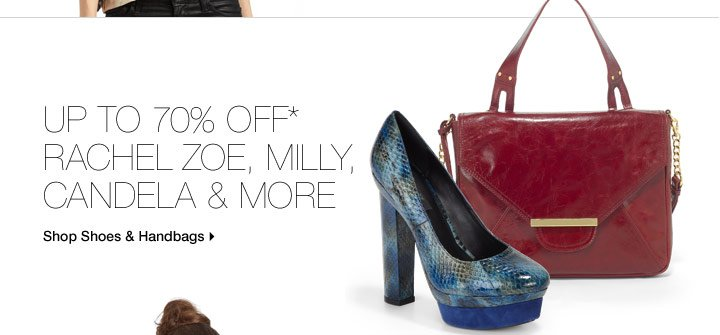 Up To 70% Off* Rachel Zoe, Milly, Candela & More
