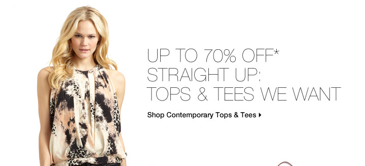 Up To 70% Off* Straight Up: Tops & Tees We Want