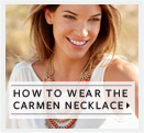 How to wear the Carmen Necklace