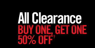 ALL CLEARANCE BUY ONE, GET ONE 50% OFF†