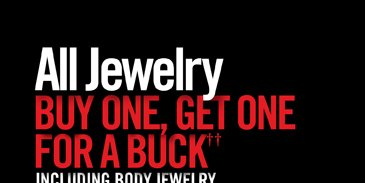 ALL JEWELRY BUY ONE, GET ONE FOR A BUCK††