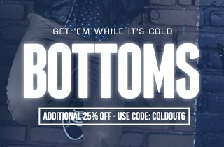 Get 'Em While It's Cold: Bottoms
